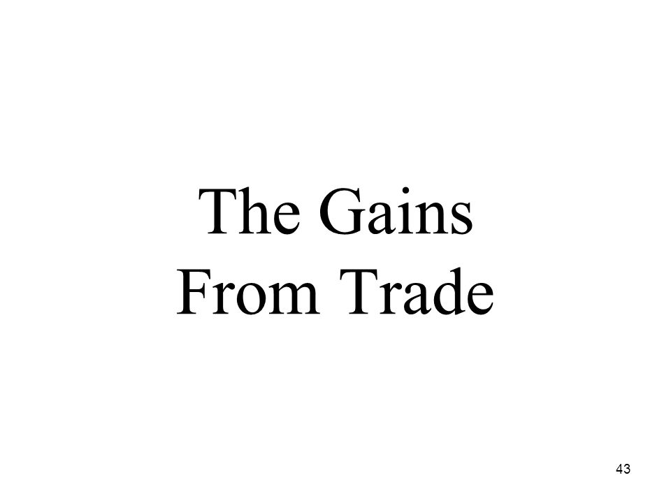 43 The Gains From Trade