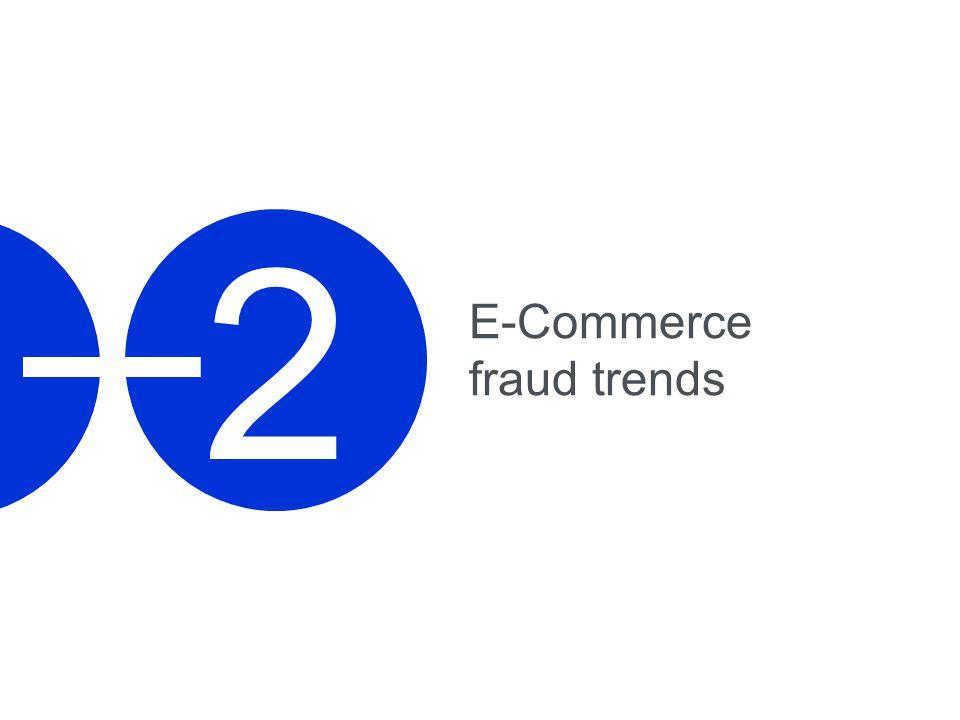 2 E-Commerce fraud trends