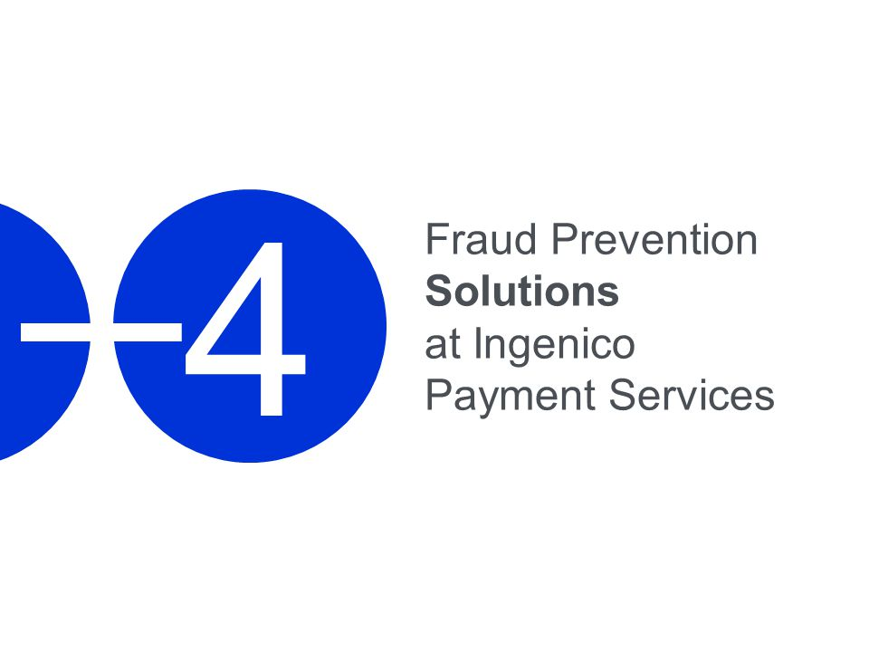 4 Fraud Prevention Solutions at Ingenico Payment Services