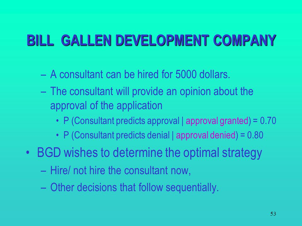 52 BILL GALLEN DEVELOPMENT COMPANY – BGD plans to do a commercial development on a property. – Relevant data Asking price for the property is 300,000
