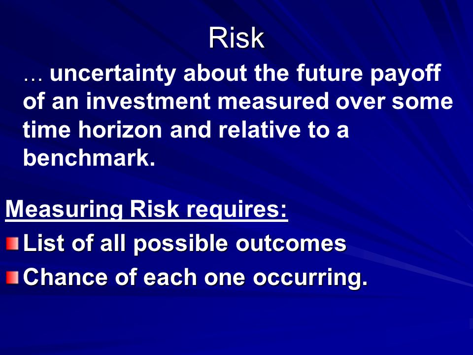 Measuring RiskCase 1 An Investment can rise or fall in value.