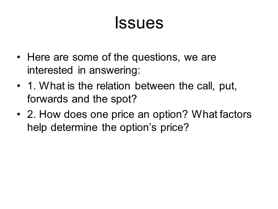 Issues Here are some of the questions, we are interested in answering: 1.