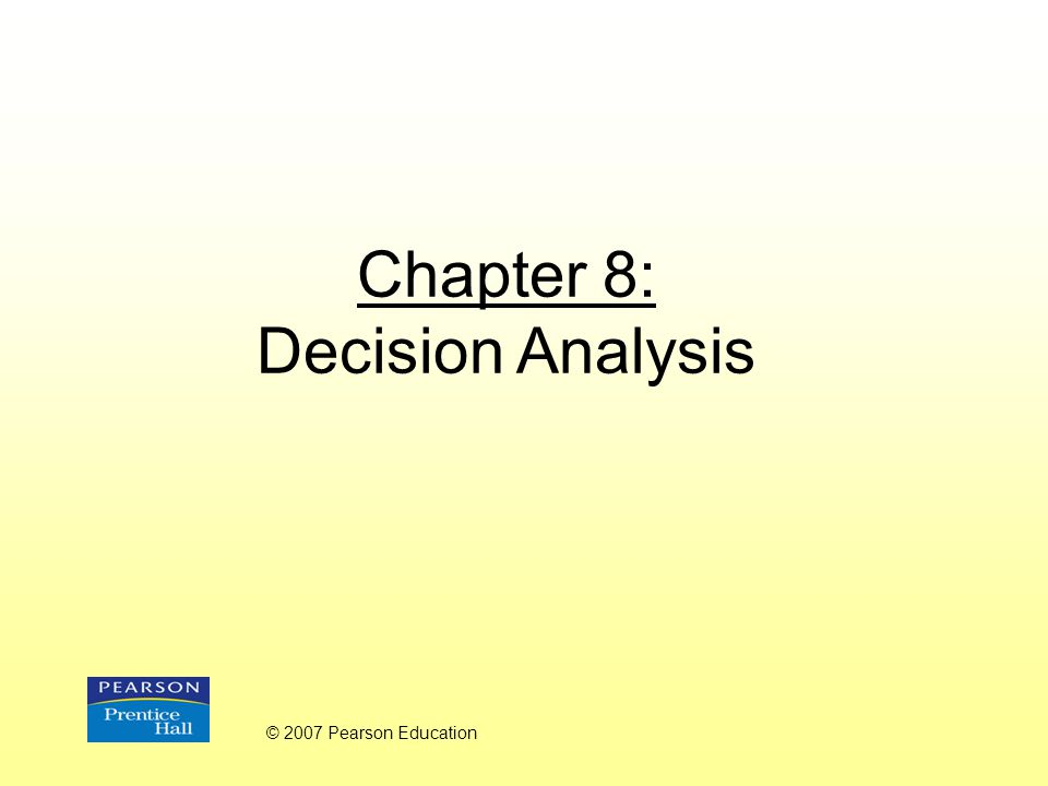 Decision Analysis For evaluating and choosing among alternatives Considers all the possible alternatives and possible outcomes
