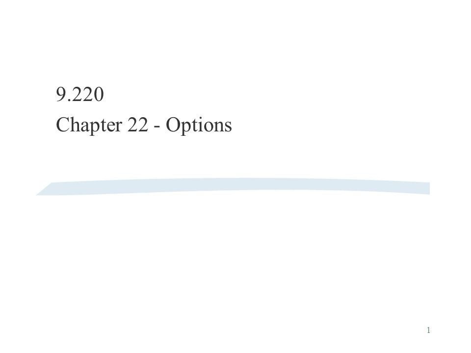 1 9.220 Chapter 22 - Options