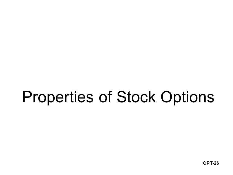 OPT-26 Properties of Stock Options