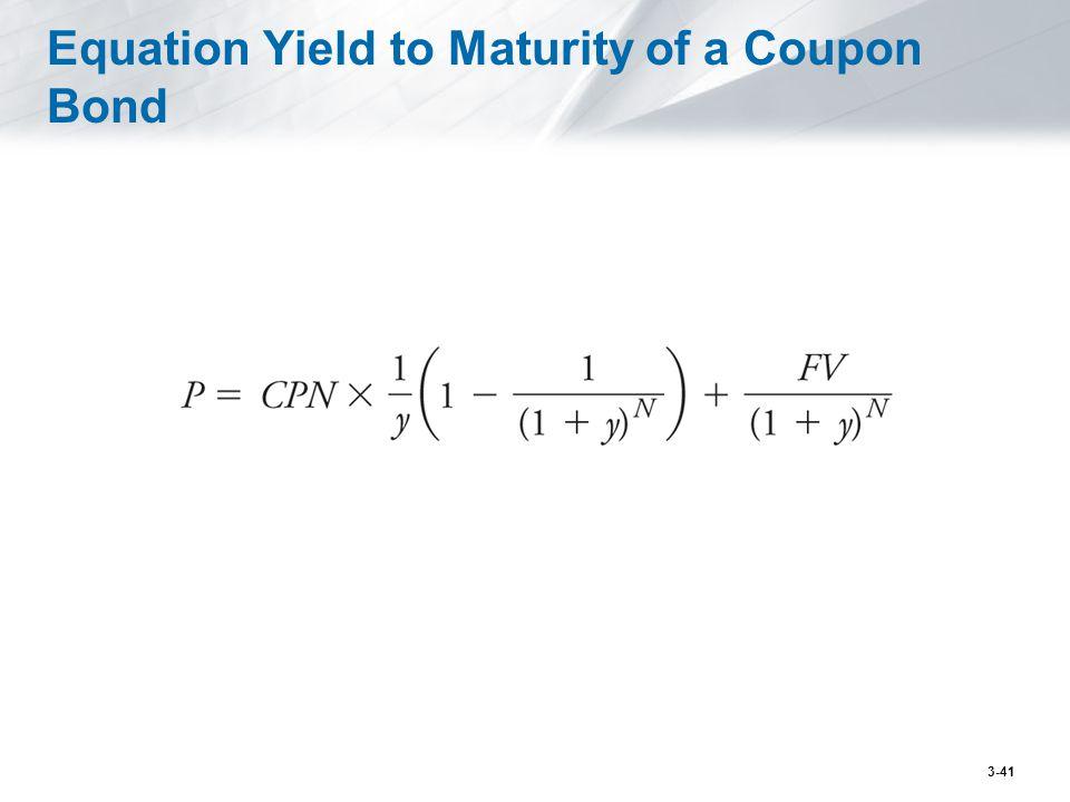 Equation Yield to Maturity of a Coupon Bond 3-41