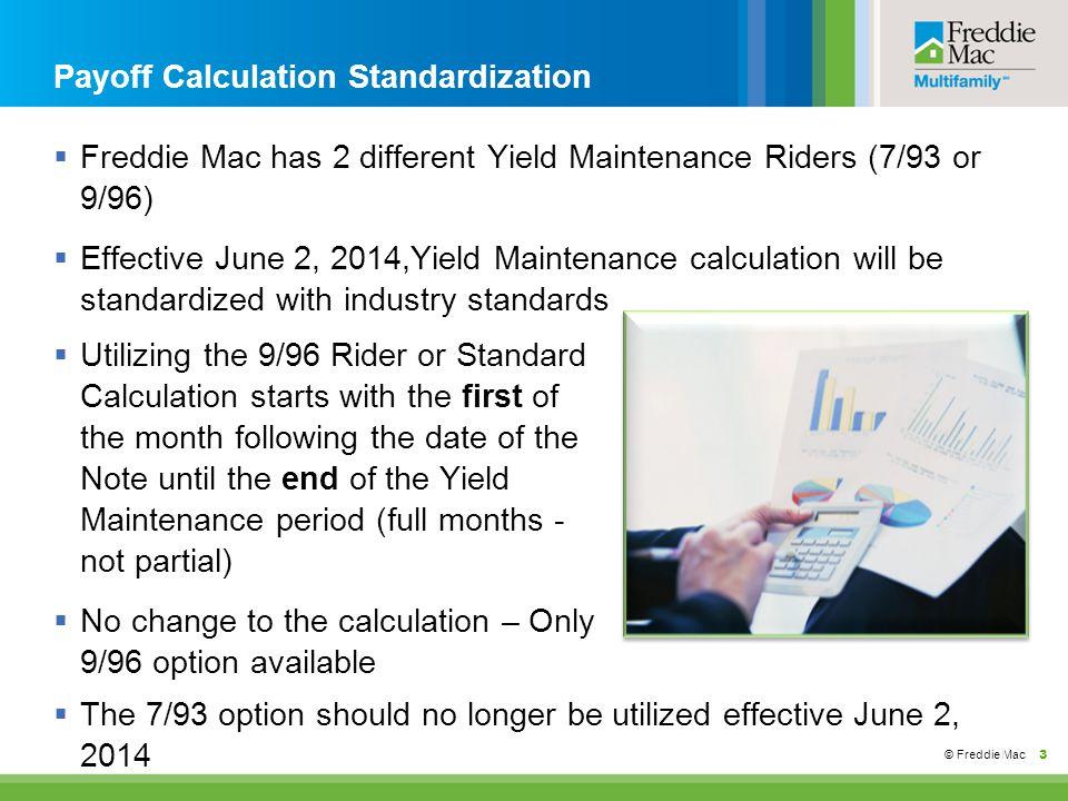 © Freddie Mac 4 MF Multisuite Yield Maintenance Calculator
