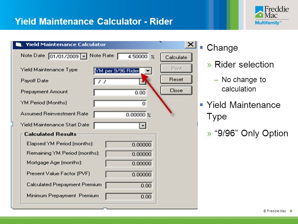 © Freddie Mac 6 Yield Maintenance Calculator – Remaining Term  Example »Remaining YM Period - Full Months