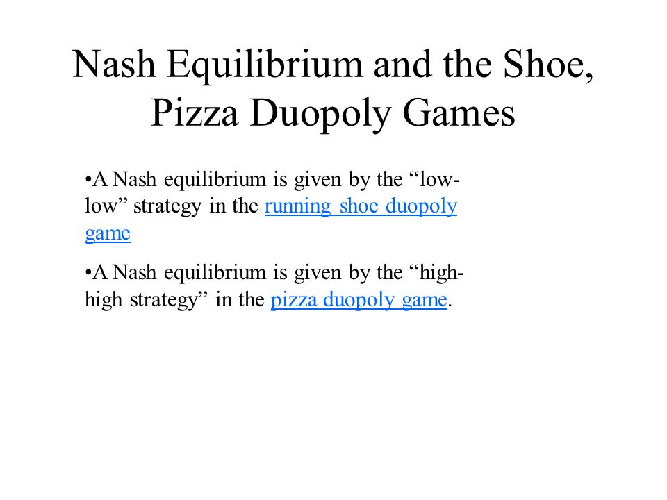 Nash Equilibrium A list of strategies, one for each player, is a Nash equilibrium if each player's strategy maximizes his (or her) payoff given the st