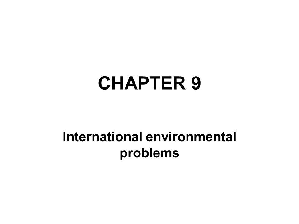 CHAPTER 9 International environmental problems