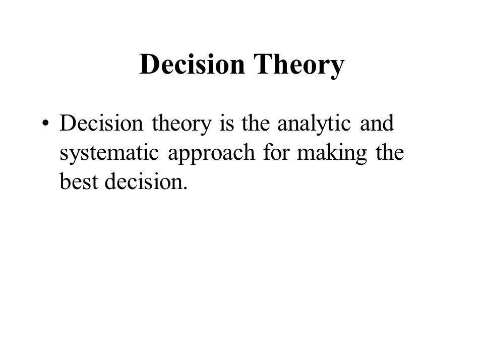 Features of Decision Making Decision making is for __________.