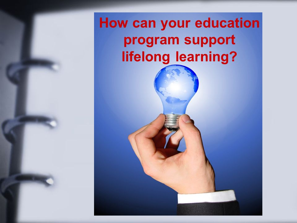 How can your education program support lifelong learning