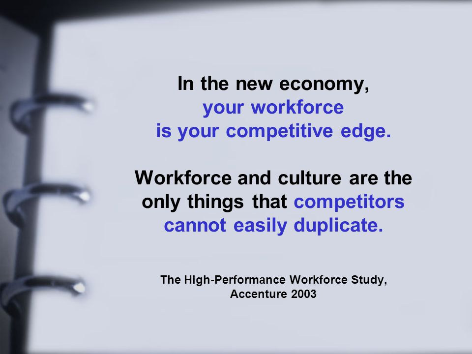 In the new economy, your workforce is your competitive edge.