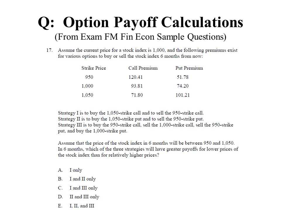 Q: Option Payoff Calculations (From Exam FM Fin Econ Sample Questions)