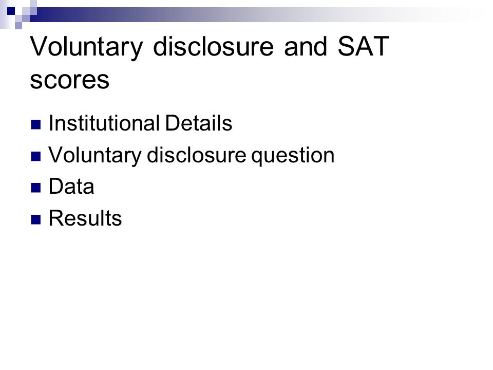 Voluntary disclosure and SAT scores Institutional Details Voluntary disclosure question Data Results