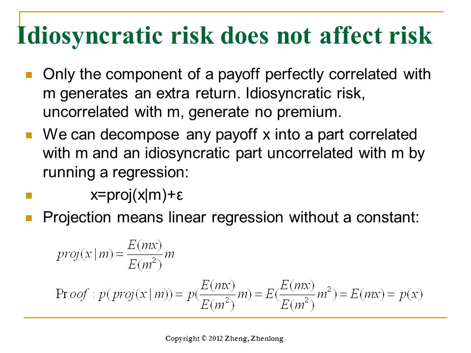 Idiosyncratic risk does not affect risk Only the component of a payoff perfectly correlated with m generates an extra return. Idiosyncratic risk, unco