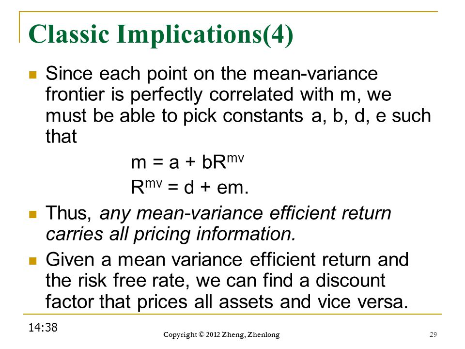 Classic Implications(4) Since each point on the mean-variance frontier is perfectly correlated with m, we must be able to pick constants a, b, d, e su
