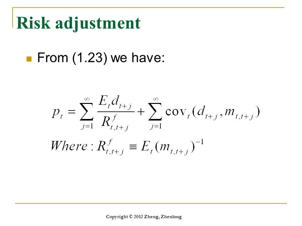 Risk adjustment From (1.23) we have: Copyright © 2012 Zheng, Zhenlong