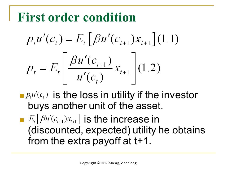 Stochastic discount factor Define the Stochastic discount factor m t+1 (1.3): For every investor, m is the same for every asset.