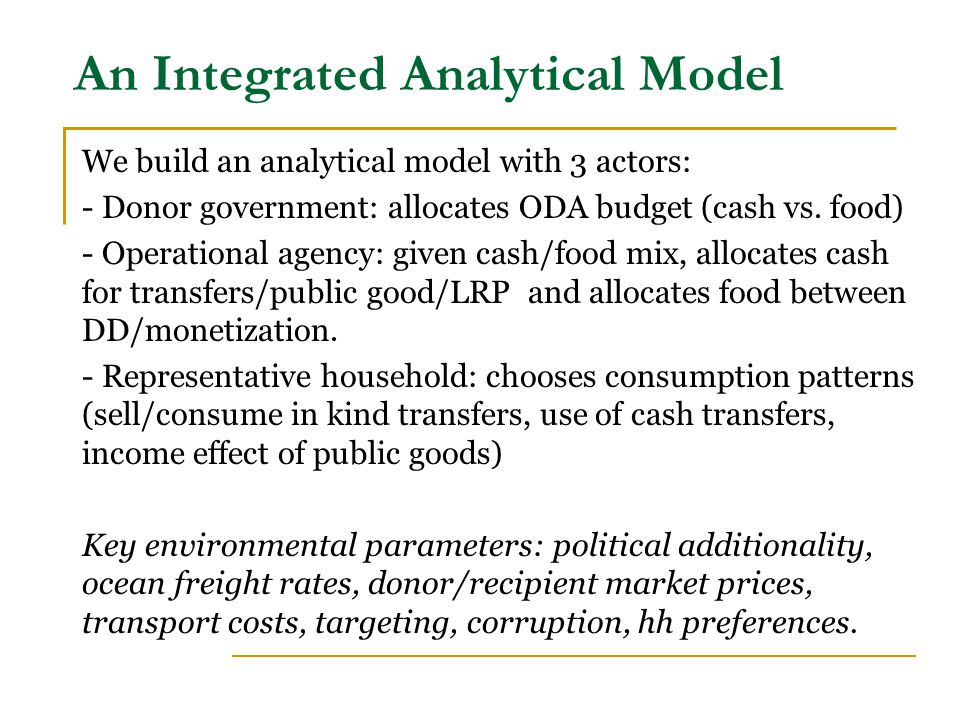 An Integrated Analytical Model We build an analytical model with 3 actors: - Donor government: allocates ODA budget (cash vs.
