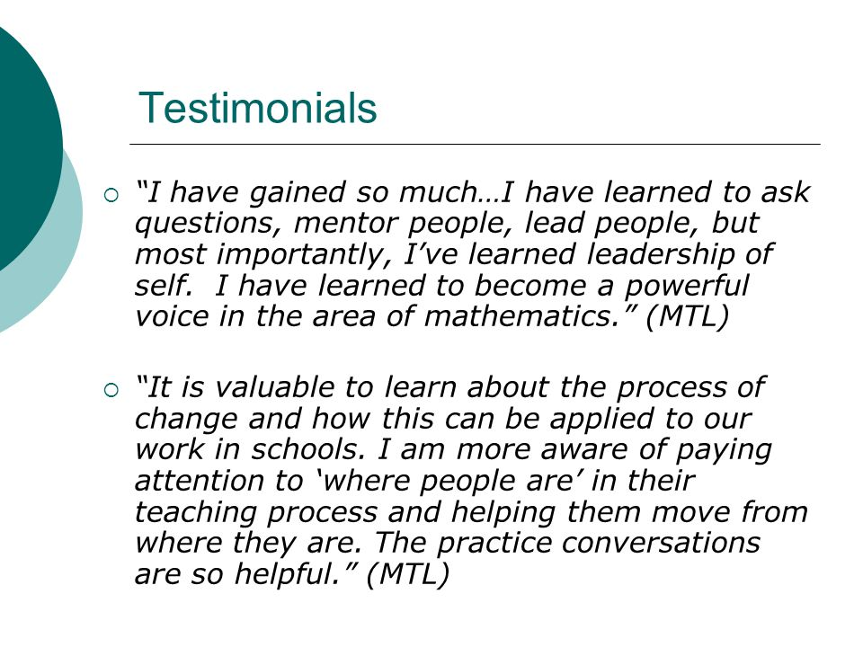 "Testimonials  ""I have gained so much…I have learned to ask questions, mentor people, lead people, but most importantly, I've learned leadership of se"