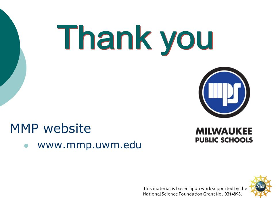 MMP website www.mmp.uwm.edu This material is based upon work supported by the National Science Foundation Grant No. 0314898.