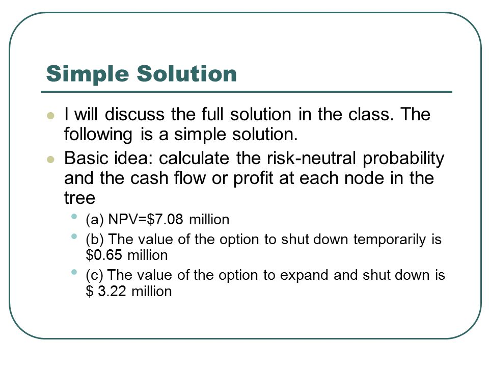 Simple Solution I will discuss the full solution in the class.