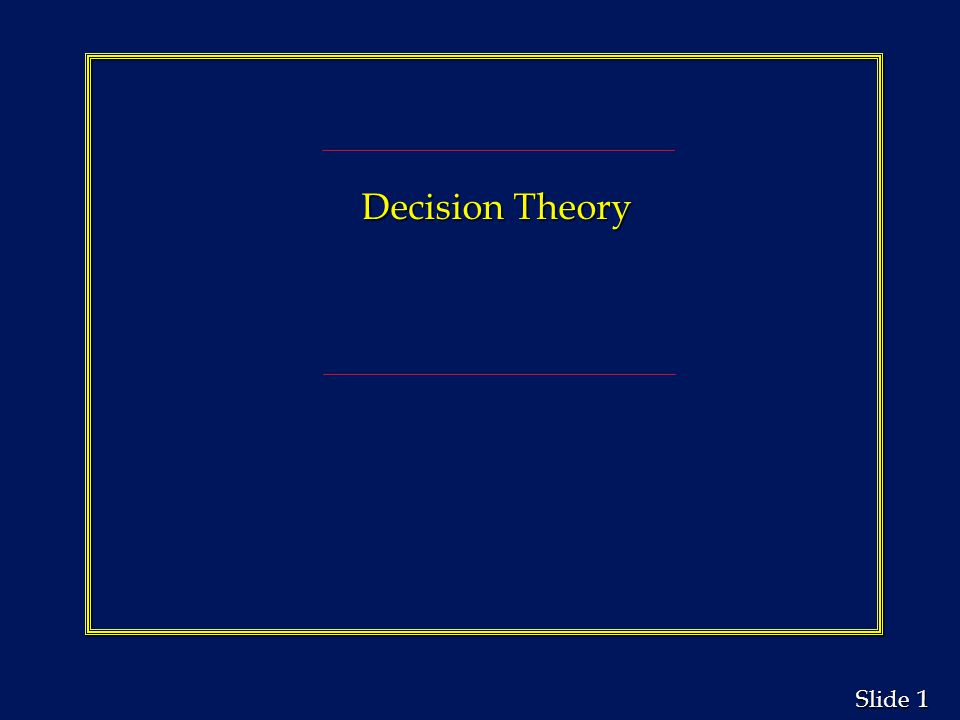 1 1 Slide Decision Theory