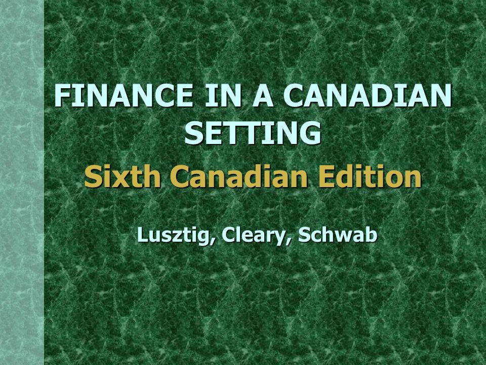 FINANCE IN A CANADIAN SETTING Sixth Canadian Edition Lusztig, Cleary, Schwab