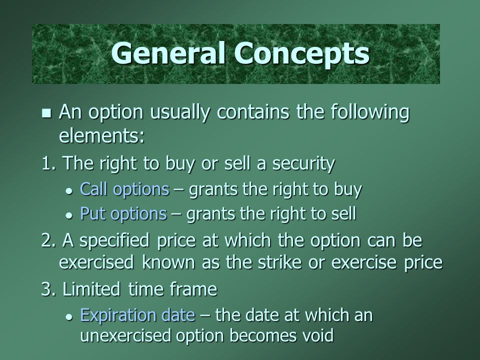 General Concepts An option usually contains the following elements: An option usually contains the following elements: 1.