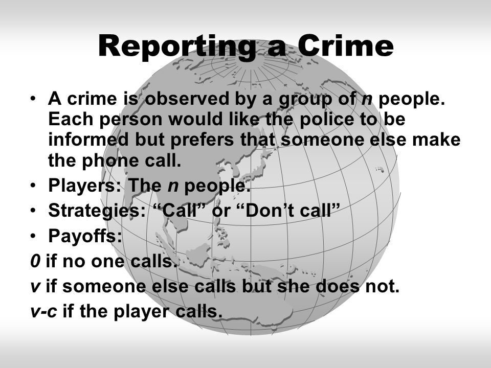 Reporting a Crime A crime is observed by a group of n people.
