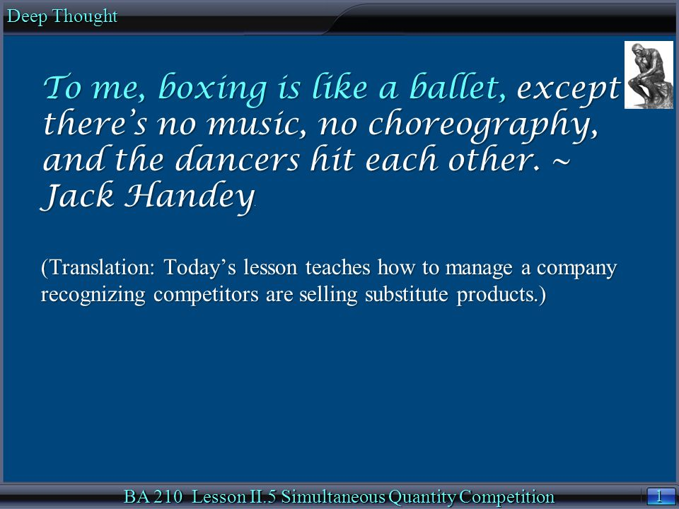 12 BA 210 Lesson II.5 Simultaneous Quantity Competition Example 2: Nash Equilibrium