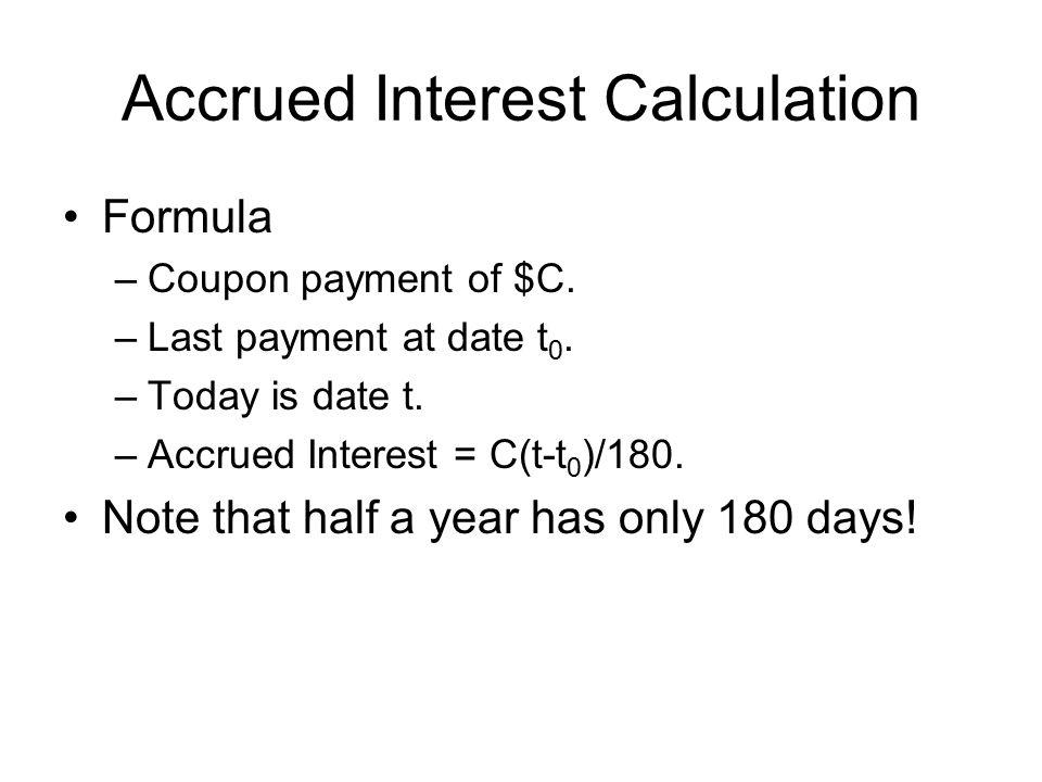 Accrued Interest Calculation Formula –Coupon payment of $C.