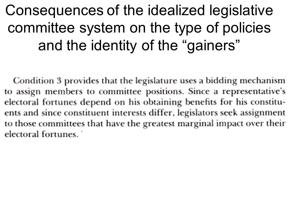 Consequences of the idealized legislative committee system on the type of policies and the identity of the gainers
