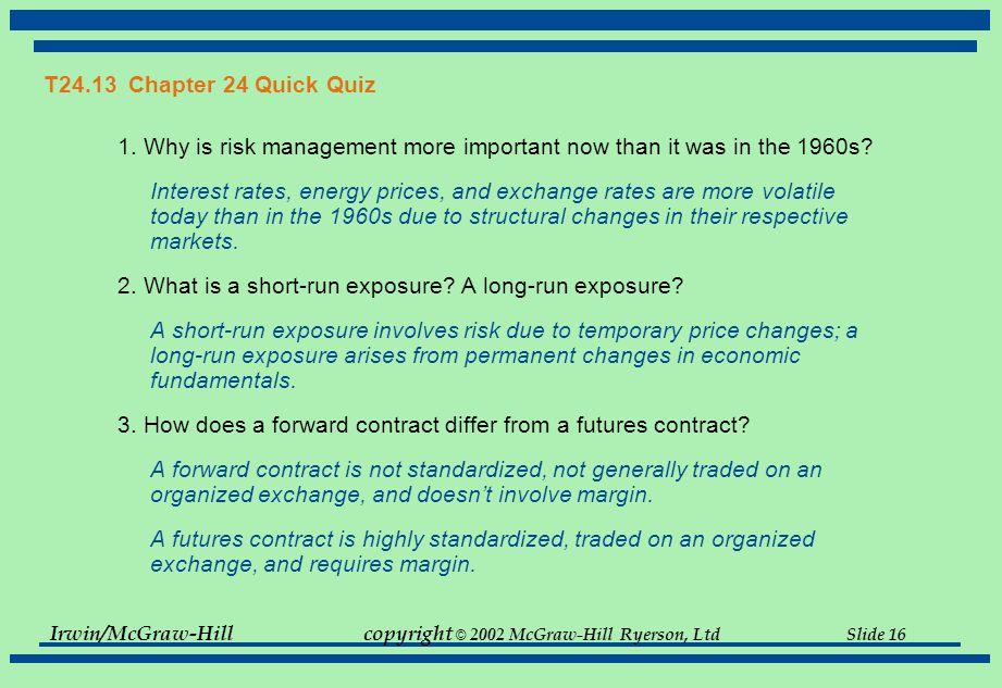 Irwin/McGraw-Hillcopyright © 2002 McGraw-Hill Ryerson, Ltd Slide 16 T24.13 Chapter 24 Quick Quiz 1.