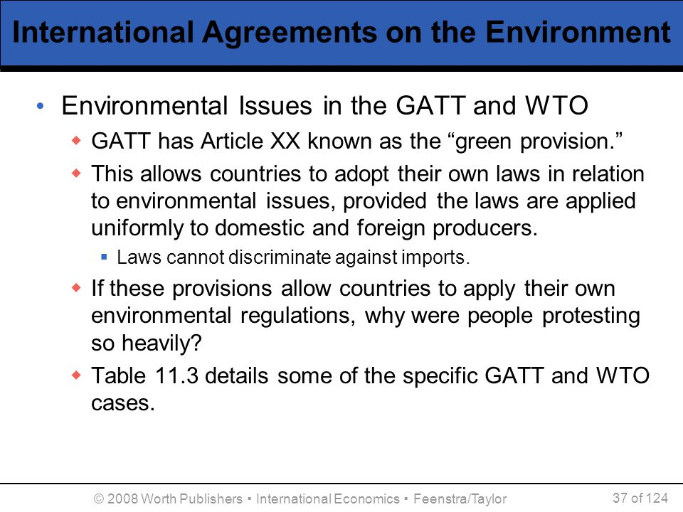© 2008 Worth Publishers ▪ International Economics ▪ Feenstra/Taylor 37 of 124 International Agreements on the Environment Environmental Issues in the