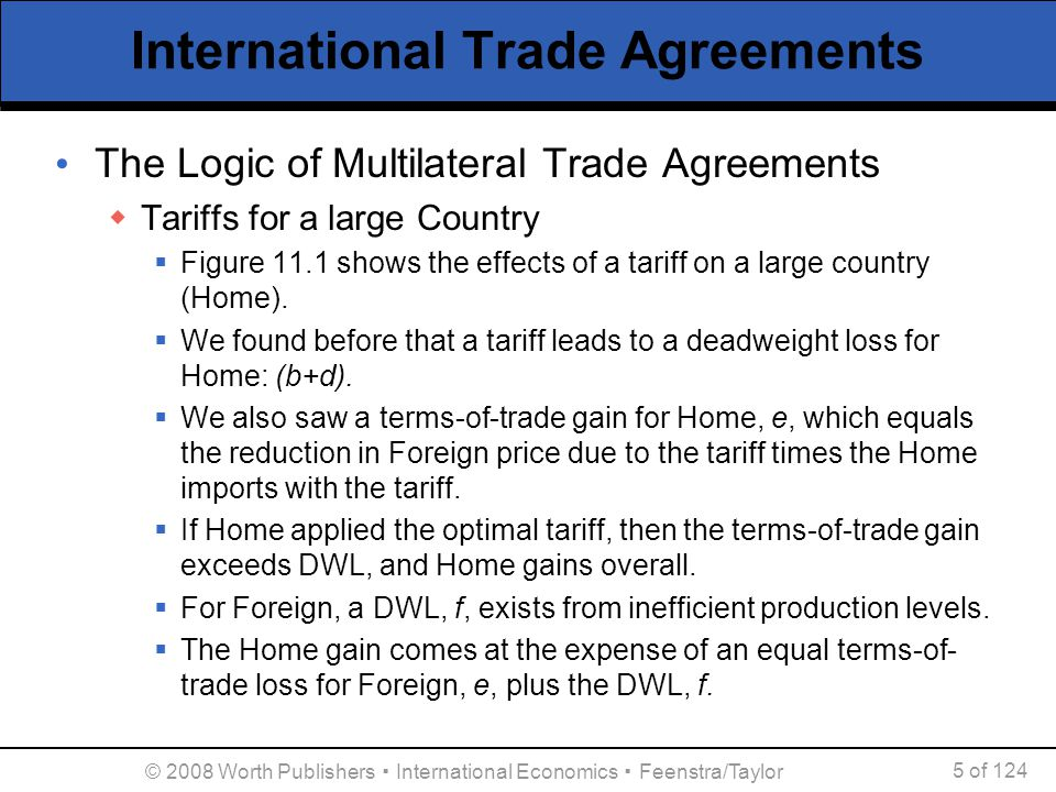 © 2008 Worth Publishers ▪ International Economics ▪ Feenstra/Taylor 56 of 124 International Agreements on the Environment Global Pollutants  A prisoner's dilemma similar to figure 11.2 for tariffs can apply here as well.