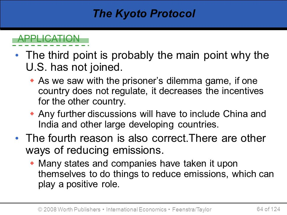 APPLICATION © 2008 Worth Publishers ▪ International Economics ▪ Feenstra/Taylor 64 of 124 The Kyoto Protocol The third point is probably the main poin
