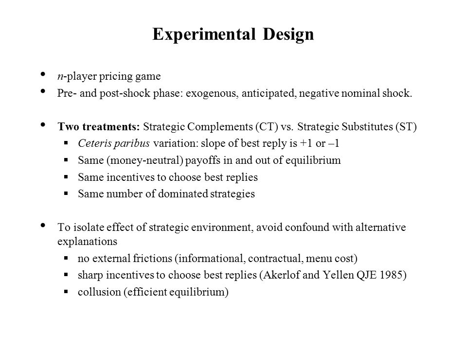 Experimental Design n-player pricing game Pre- and post-shock phase: exogenous, anticipated, negative nominal shock.