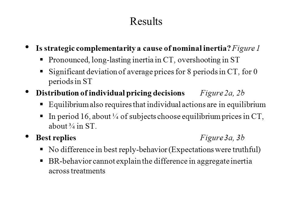 Results Is strategic complementarity a cause of nominal inertia.