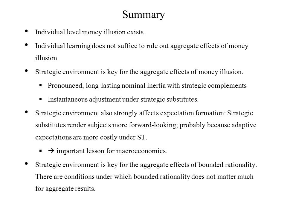 Summary Individual level money illusion exists.