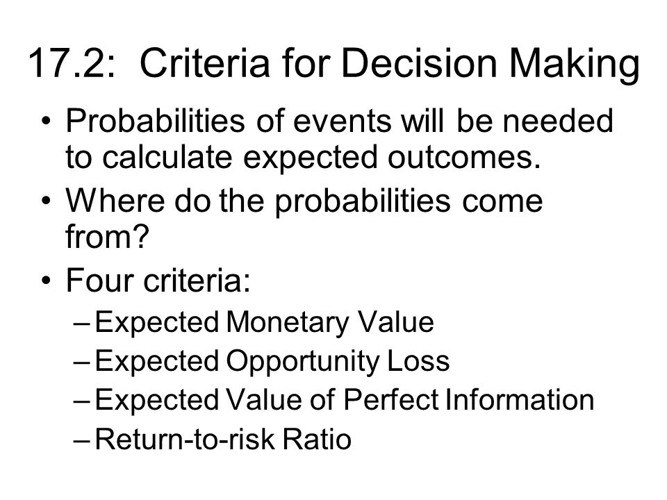 Expected Monetary Value The Expected Monetary Value or EMV is often used as a decision making criterion.