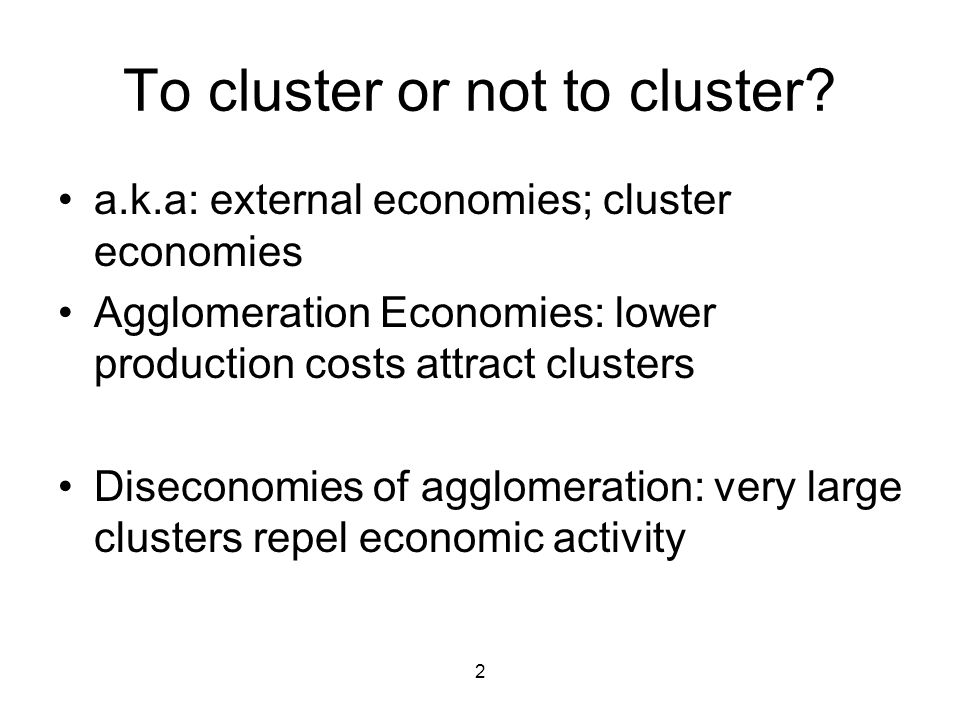2 To cluster or not to cluster.
