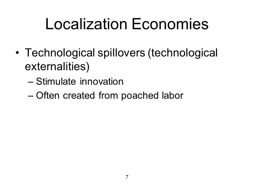 8 Urbanization Economies Advantages connected with the size of an urban area regardless of industry.