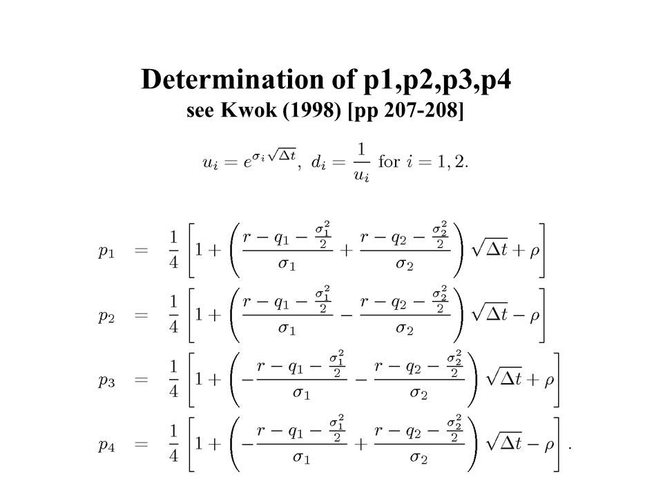 Determination of p1,p2,p3,p4 see Kwok (1998) [pp 207-208]