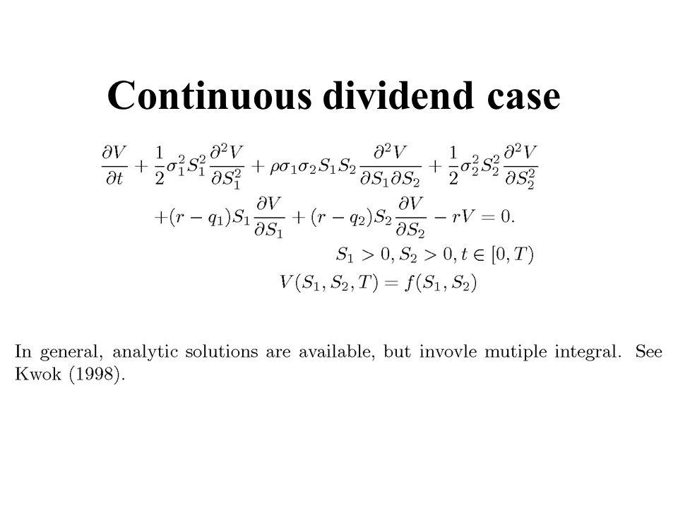 Continuous dividend case