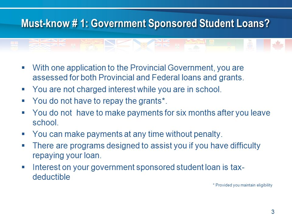  With one application to the Provincial Government, you are assessed for both Provincial and Federal loans and grants.
