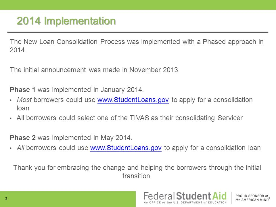 2014 Implementation The New Loan Consolidation Process was implemented with a Phased approach in 2014.