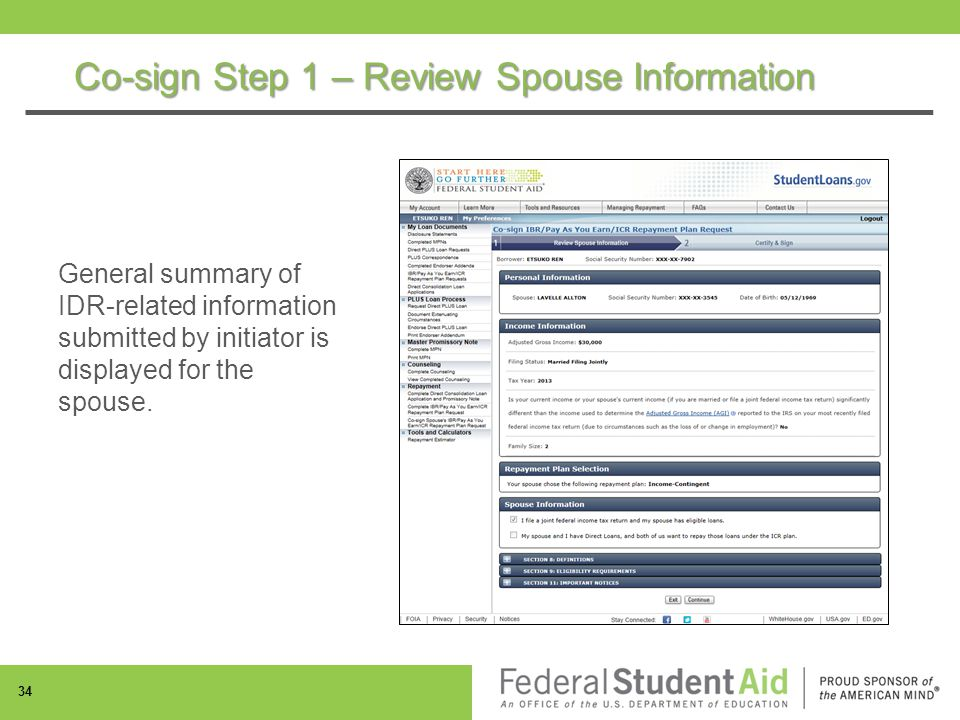 Co-sign Step 1 – Review Spouse Information 34 General summary of IDR-related information submitted by initiator is displayed for the spouse.