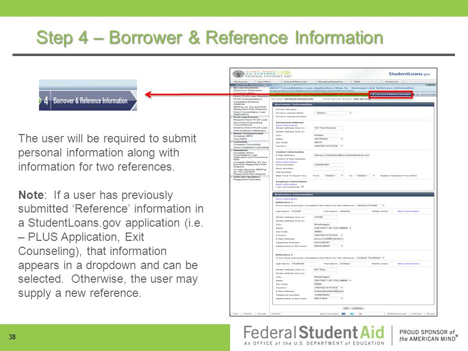 Step 4 – Borrower & Reference Information 38 The user will be required to submit personal information along with information for two references.